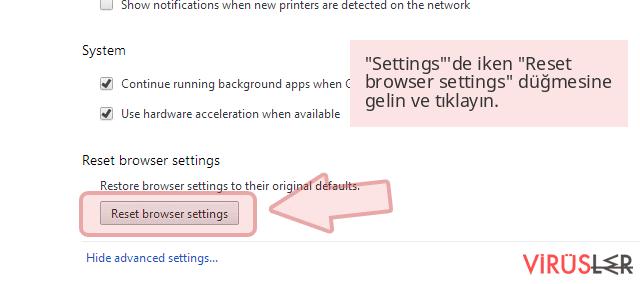 'Settings''de iken 'Reset browser settings' düğmesine gelin ve tıklayın.