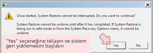 'Yes' seçeneğine tıklayın ve sistem geri yüklemesini başlatın